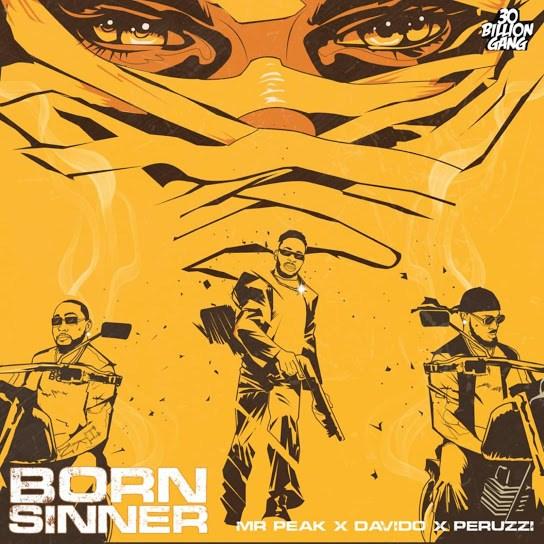 Mr-Peak-Born-Sinner-ft-Davido-Peruzzi-Mp3 Download