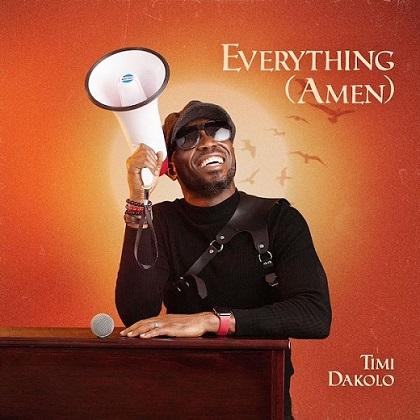 timi dakolo everything (amen) mp3 download