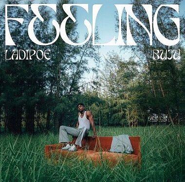 Ladipoe Feeling ft Buju Mp3 Download Free