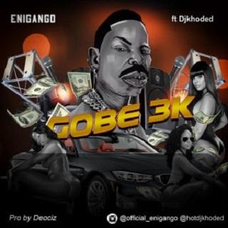 enigango gobe 3k ft dj khoded mp3 download free