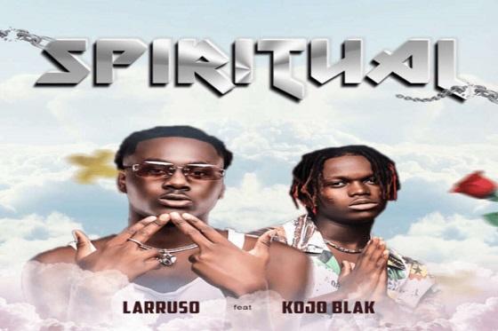 spiritual-by-larruso-ft-kojo-blak-mp3-download