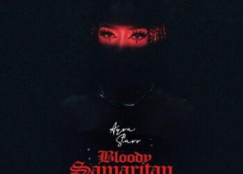 New Song - Bloody Samaritan Ayra Star Mp3