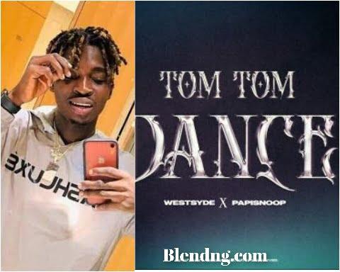 Papisnoop Tom Tom Dance ft Westsyde