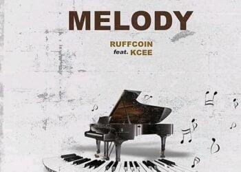 Ruffcoin Melody ft Kaycee Mp3 Download Free