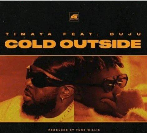 Timaya Cold Outside Feature Buju Free Mp3 Download